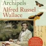 Matthias Glaubrecht: Am Ende des Archipels – Alfred Russel Wallace
