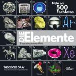 Theodore Gray: Die Elemente – Bausteine unserer Welt
