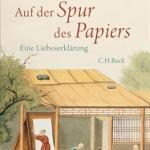 Erik Orsenna: Auf der Spur des Papiers – Eine Liebeserklärung