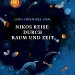 Sonia Fernández-Vidal: Nikos Reise durch Raum und Zeit