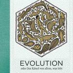 Jan Paul Schutten/Floor Rieder: Evolution oder Das Rätsel von allem, was lebt