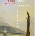 Jürgen Goldstein: Georg Forster – Zwischen Freiheit und Naturgewalt