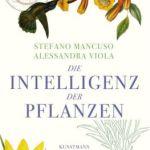 Stefano Mancuso/Alessandra Viola: Die Intelligenz der Pflanzen
