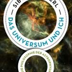 Sibylle Anderl: Das Universum und ich – Die Philosophie der Astrophysik