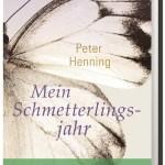 Peter Henning: Mein Schmetterlingsjahr