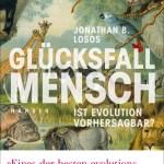 Jonathan B. Losos: Glücksfall Mensch – Ist Evolution vorhersagbar?