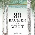 Jonathan Drori/Lucille Clerc: In 80 Bäumen um die Welt