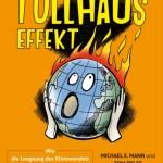 Michael E. Mann/Tom Toles: Der Tollhauseffekt