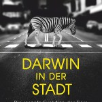 Menno Schilthuizen: Darwin in der Stadt