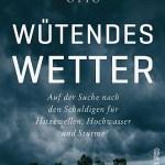 Friederike Otto: Wütendes Wetter