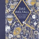 Jan Paul Schutten/Floor Rieder: Das Weltall