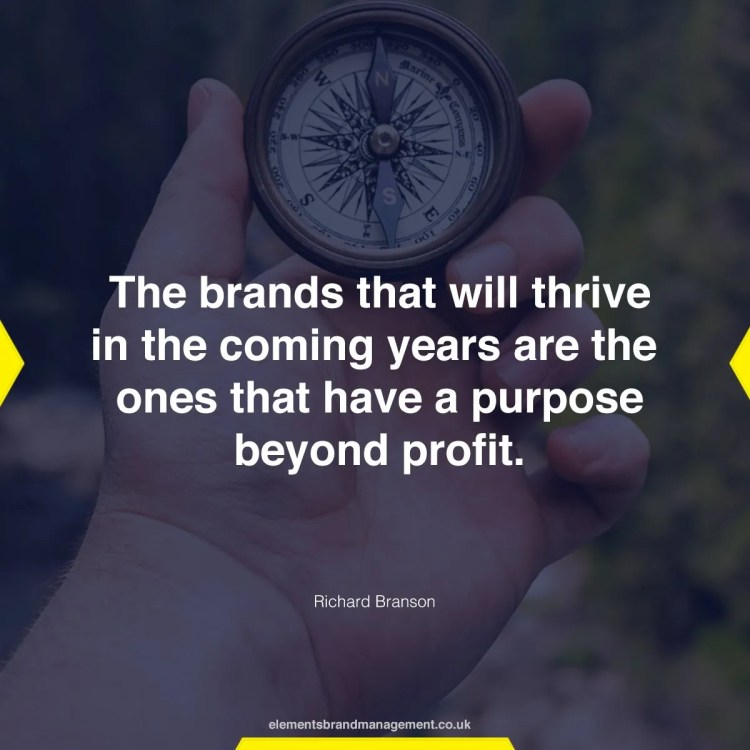 The brands that will thrive in the coming years are the ones that have a purpose beyond profit.