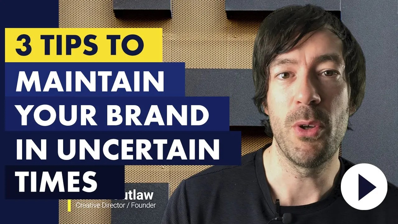 3 tips to manage your brand through uncertain times
