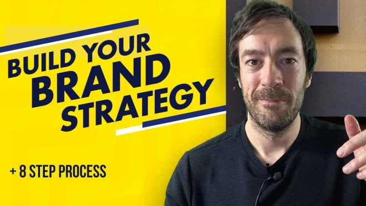 How To Build A Brand Strategy - 8 Step Process To Define Yours