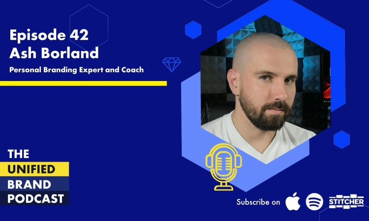 How to Develop Your Personal Brand With Personal Branding Coach Ash Borland