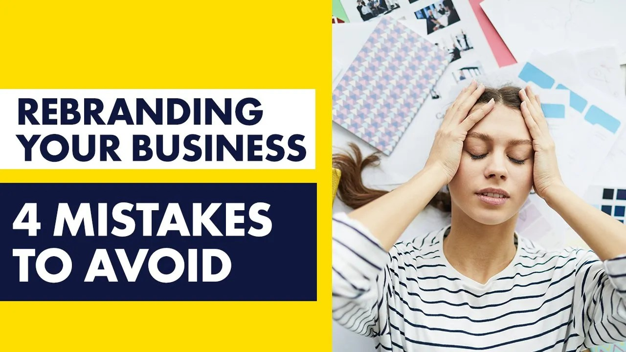 Rebranding Your Business - 4 Mistakes to Avoid