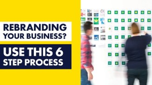 Rebranding Process - 6 Crucial Steps to Successfully Rebrand Your Business