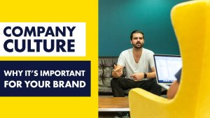 Why brand culture is important for your company