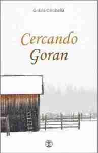 """""""Cercando Goran"""", il noir di Grazia Gironella"""