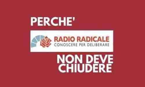 Perché radio radicale non deve chiudere
