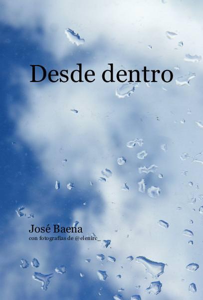 Desde dentro. publicación de Pepe Baena y elenircfotografia