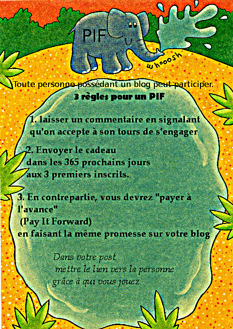PIF en anglais signifie Pay it Forward (payer en avance)