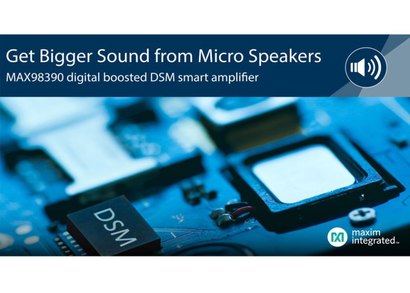 MAX98390, amplificatore Smart DSM per ottenere il massimo dai micro-altoparlanti