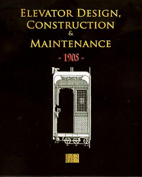 Elevator Design, Contruction & Main 1905