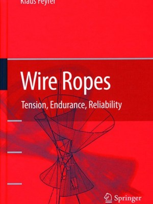 Wire Ropes-Tension, Endurance and Reliability