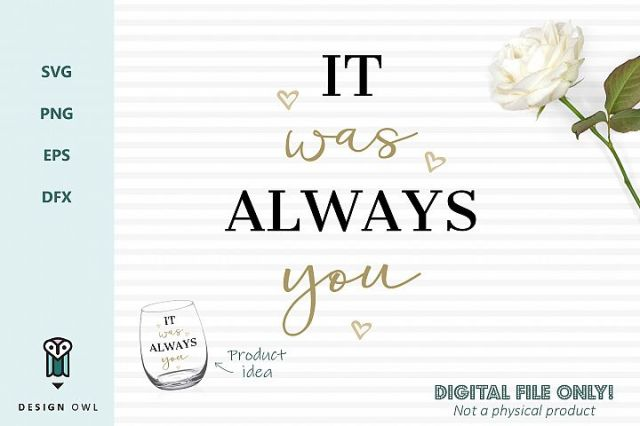 It was always you - Romantic SVG cut file
