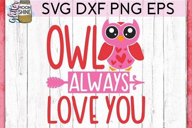 Owl Always Love You SVG DXF PNG EPS Cutting Files