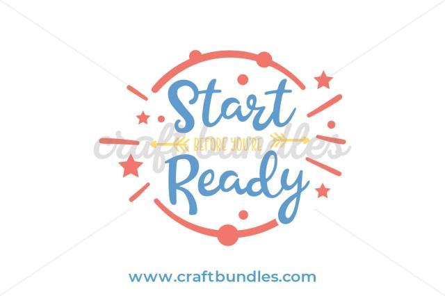 Start Before You're Ready SVG