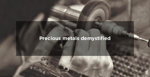 Precious Metals Demystified