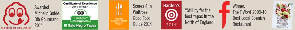 El Gato awards: Michelin Bib Gourmand, Trip Advisor, Waitrose Good Food Guide, Hardens, The F Word