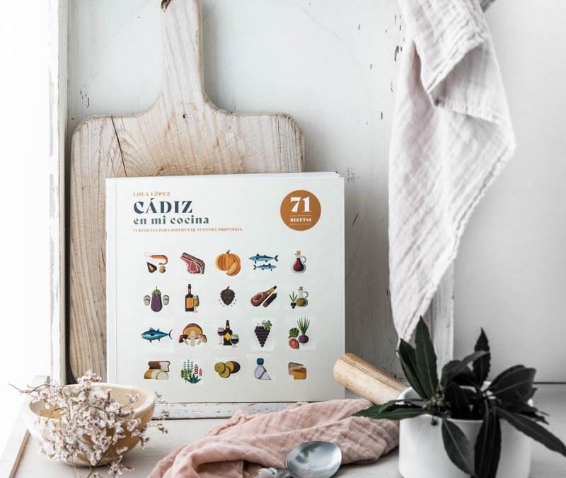 Cádiz en mi cocina, el libro de Lola López