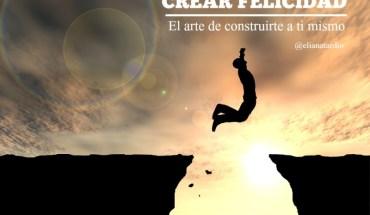 Cómo Crear Felicidad