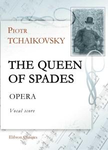 The Queen of Spades. Opera. Vocal Score. Piotr Tchaikovsky