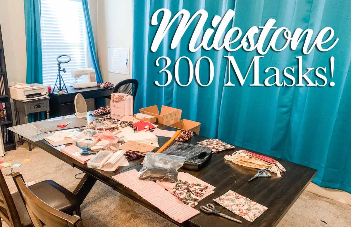 300 Mask Milestone!