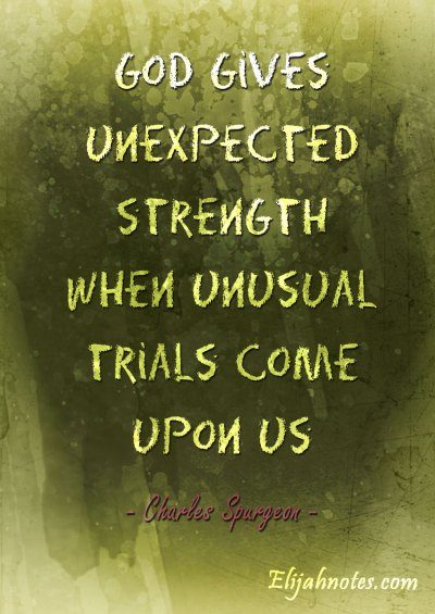 God-gives-unexpected-strength-when-unusual-trials-come-upon-us