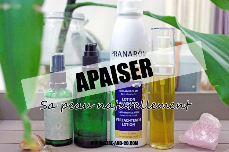 Apaiser sa peau naturellement-astuces-article-elise-and-co