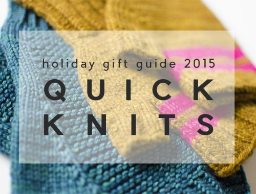 5 Quick Knits to Gift | Holiday Gift Guide 2015