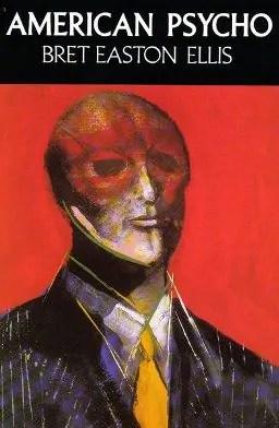 American Psyco by Bret Easton Ellis
