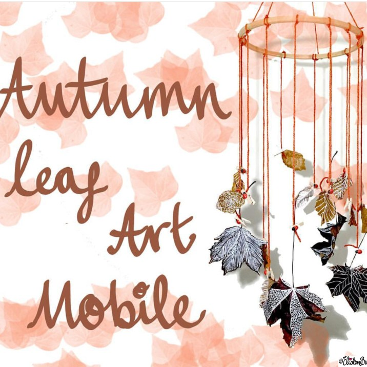 Autumn Leaf Art Mobile - Around Here…November 2015 at www.elistonbutton.com - Eliston Button - That Crafty Kid