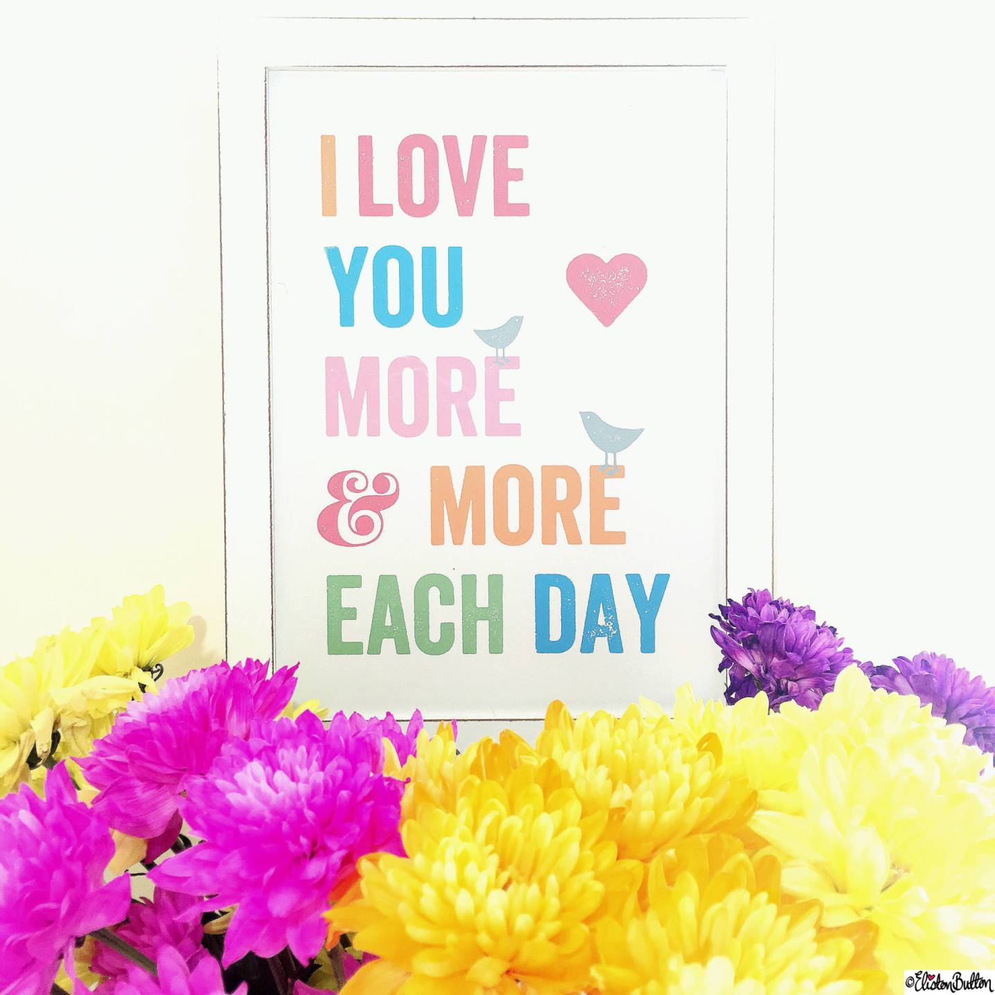 Day 12 - Text - I love You More and More Each Day - Photo-a-Day – May 2016 at www.elistonbutton.com - Eliston Button - That Crafty Kid – Art, Design, Craft & Adventure.