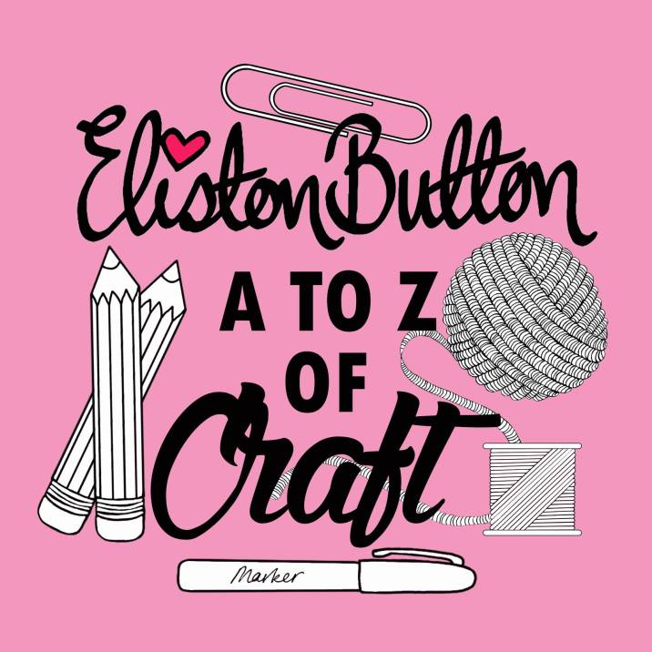 Eliston Button A to Z of Craft - Around Here…August 2016 at www.elistonbutton.com - Eliston Button - That Crafty Kid – Art, Design, Craft & Adventure.