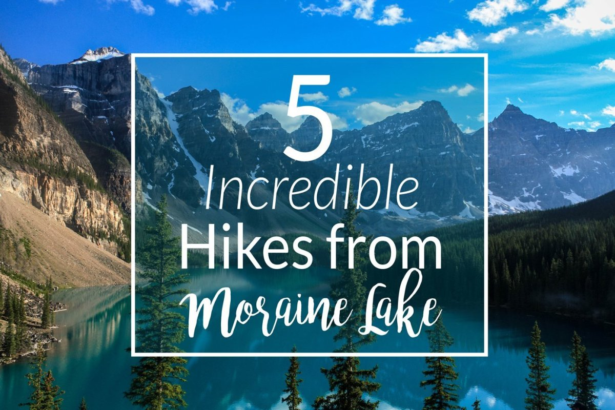 5 Incredible Hikes from Moraine Lake