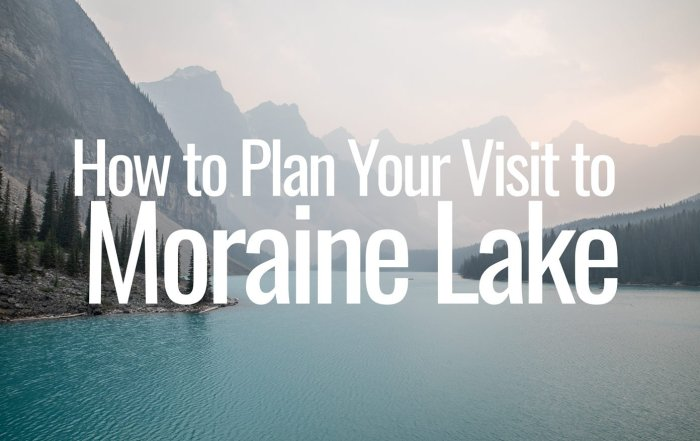 Planning your visit to Moraine Lake