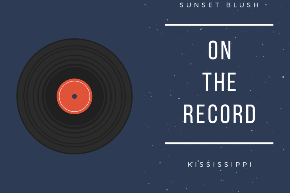 Sunset Blush - Kississippi | On The Record 1