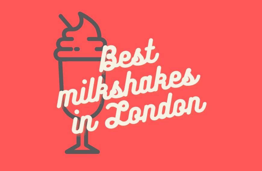 2021's Best Milkshakes & Freakshakes In London