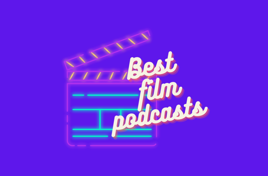 15 Best Film Podcasts & Episodes on Spotify 2021